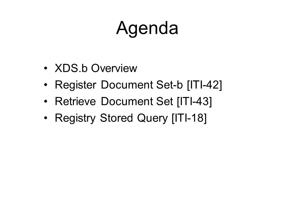 Agenda XDS.b Overview Register Document Set-b [ITI-42]